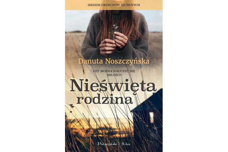 Recenzja książki: Nieświęta rodzina – Danuta Noszczyńska