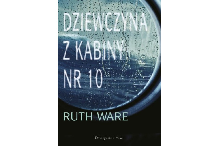 Recenzja książki: Dziewczyna z kabiny numer 10 – Ruth Ware