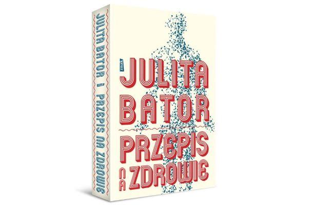 """Julita Bator – """"Przepis na zdrowie"""""""