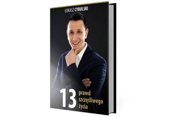 """""""13 prawd szczęśliwego życia"""", Łukasz Cybulski"""
