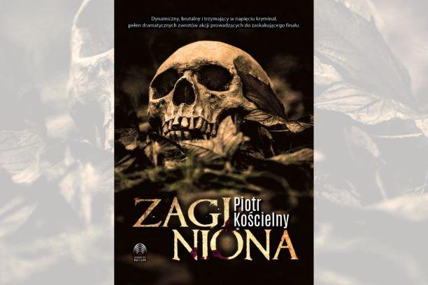"""Piotr Kościelny """"Zaginiona"""", premiera"""