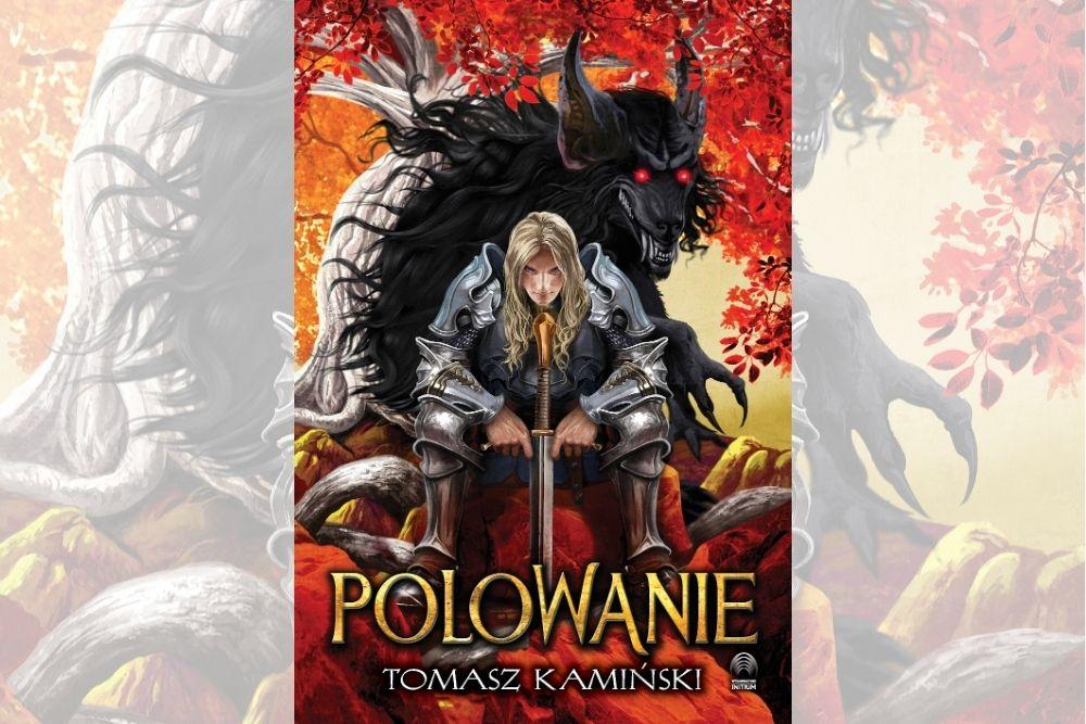 """""""Polowanie"""" – debiutanckie dzieło Tomasza Kamińskiego. Zapowiedź"""