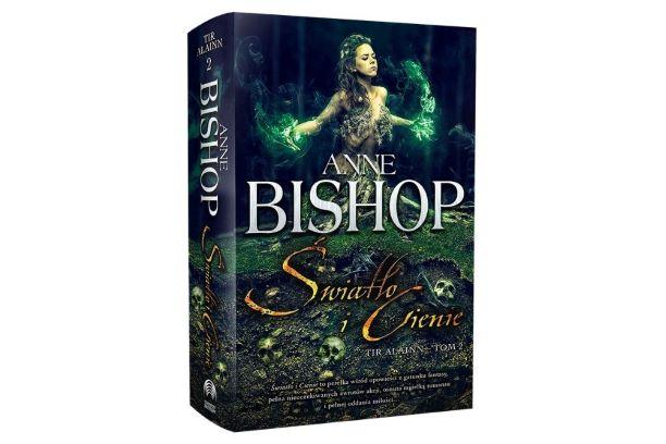 """Anne Bishop, """"Światło i cienie"""". Zapowiedź"""