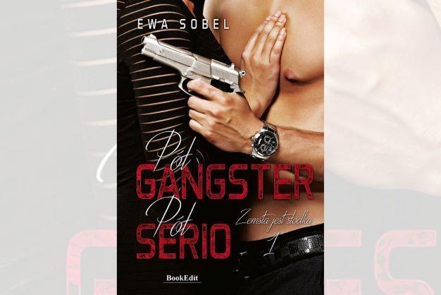"""""""Pół gangster, pół serio"""" Ewy Sobel  Zapowiedź"""